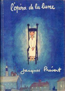 Jacques Prévert (textes), Jacqueline Duhême (illustrations) L'Opéra de la lune Editions Gallimard Jeunesse
