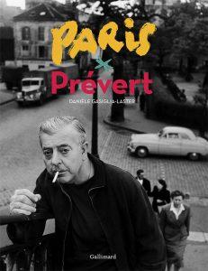 Danièle Gasiglia-Laster Paris Prévert Albums Beaux Livres - Editions Gallimard