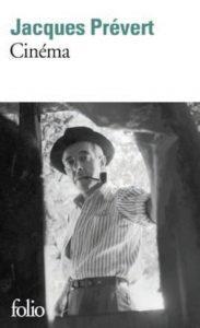 Jacques Prévert Cinéma. Scénarios inédits (titre provisoire) Collection Folio – Editions Gallimard