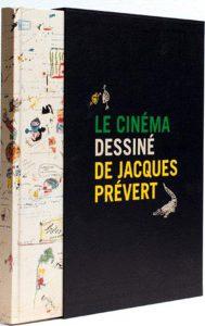Carole Aurouet Le cinéma dessiné de Jacques Prévert Editions Textuel