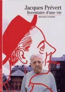 Bernard Chardère Jacques Prévert. Inventaire d'une vie Collection Découvertes Gallimard n° 315 - Editions Gallimard